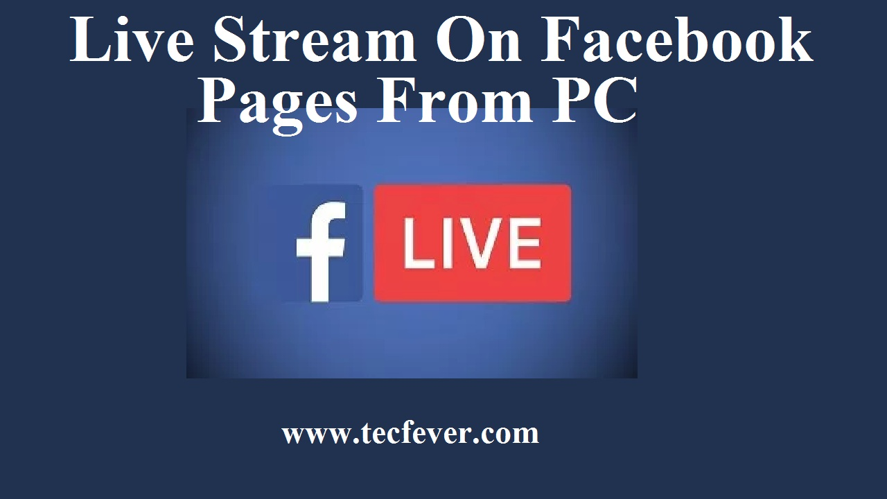 Live Stream On Facebook Pages From PC